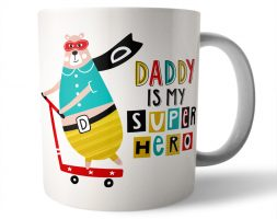 Daddy is my Super Hero Ceramic Mug